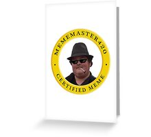 MemeMaster420 Seal of Approval Greeting Card