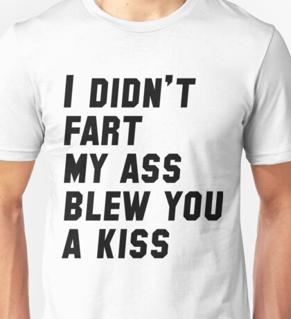 I Didn't Fart Unisex T-Shirt