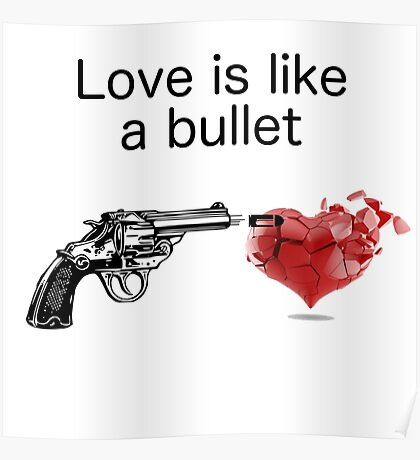Love is like a bullet Poster