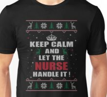 KEEP CALM AND LET THE NURSE HANDLE IT Unisex T-Shirt