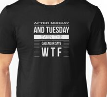 After Monday... Unisex T-Shirt