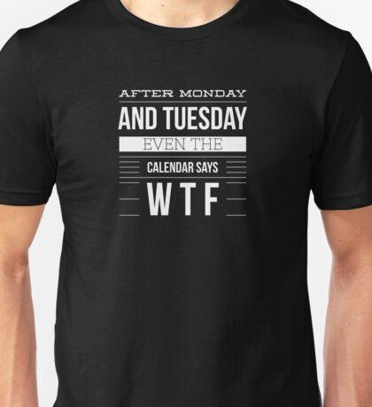 After Monday... Unisex T-Shirt