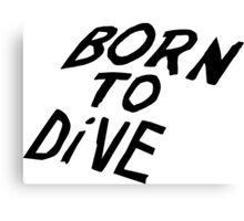 Born to Dive Canvas Print