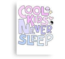 Cool Kids Never Sleep Canvas Print