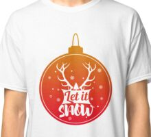 Let it Snow - Chistmas Classic T-Shirt