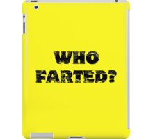 Who Farted? iPad Case/Skin