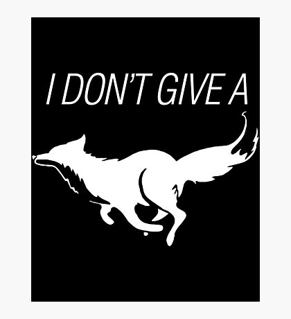 I DONT GIVE A FOX - white - version 3 Photographic Print