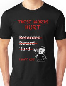 "Don't Use ""Retarded"" Unisex T-Shirt"