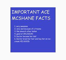 IMPORTANT ACE MCSHANE FACTS Unisex T-Shirt