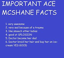 IMPORTANT ACE MCSHANE FACTS by importantdoctor