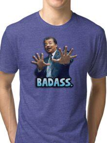 Neil deGrasse Tyson Reaction meme - We got a badass over here! Tri-blend T-Shirt
