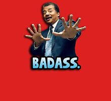 Neil deGrasse Tyson Reaction meme - We got a badass over here! Unisex T-Shirt