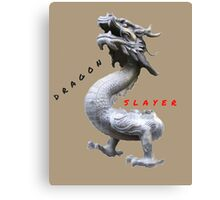 DRAGON SLAYER QUOTE Canvas Print
