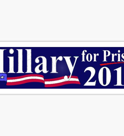 Hillary for Prison 2017 Bumper Sticker Sticker