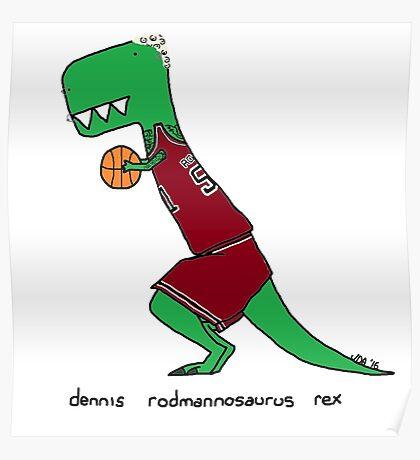 dennis rodmannosaurus rex  Poster