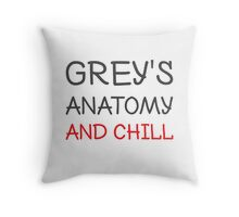 Grey's Anatomy And Chill Throw Pillow