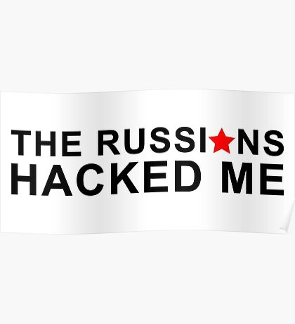 the russians hacked me Poster