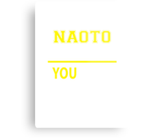 It's A NAOTO thing, you wouldn't understand !! Metal Print