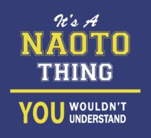 It's A NAOTO thing, you wouldn't understand !! by satro