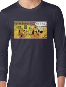 This is fine Long Sleeve T-Shirt