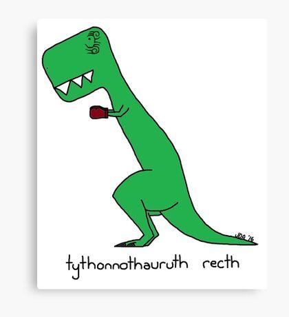 tythonnothauruth recth Canvas Print
