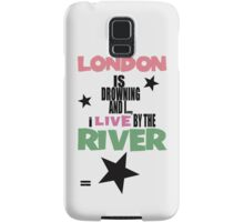 I live by the river Samsung Galaxy Case/Skin