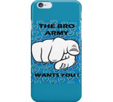 The Bro Army Wants You ! iPhone Case/Skin