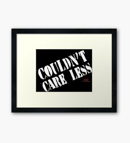 Couldn't Care Less ver.1 Framed Print