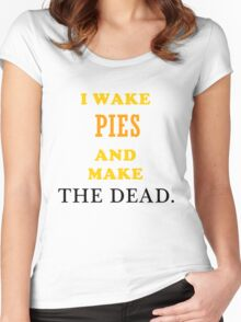 waking pies and making the dead Women's Fitted Scoop T-Shirt