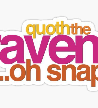 Quoth the Raven-Symoné Sticker