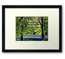 FLOWERS are Heaven's Masterpiece Framed Print