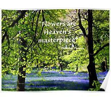 FLOWERS are Heaven's Masterpiece Poster