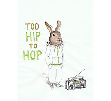Too Hip to Hop Photographic Print