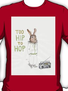 Too Hip to Hop T-Shirt