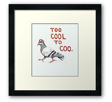 Too Cool to Coo. Framed Print