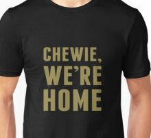 Chewie, We're Home Unisex T-Shirt
