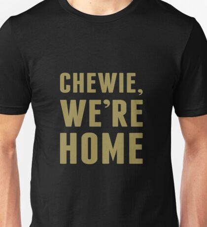 Chewie, We're Home Unisex T-Shirt