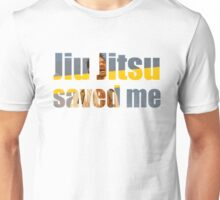 BJJ Saved My Life Motivational Unisex T-Shirt