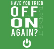Have you tried turning it off and on again? One Piece - Short Sleeve