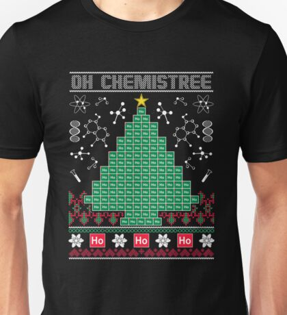 Chemist Element Oh Chemistree Ugly Christmas Sweater T-Shirt Unisex T-Shirt