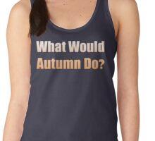 What Would Autumn Do? Women's Tank Top