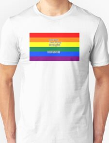 Let's get one thing straight, I'm not - LGBT flag T-Shirt