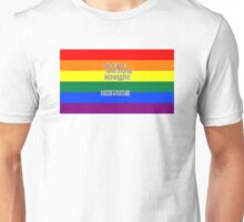 Let's get one thing straight, I'm not - LGBT flag Unisex T-Shirt