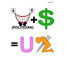 Politician Plus Money Equals You Screwed Photographic Print