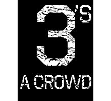 3's A CROWD Photographic Print