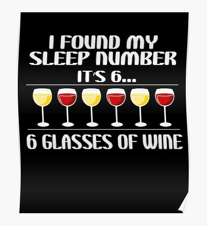 Found Sleep Glasses Of Wine Beer Drunk Funny Gift Shirt Poster