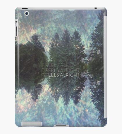 It Feels Alright iPad Case/Skin