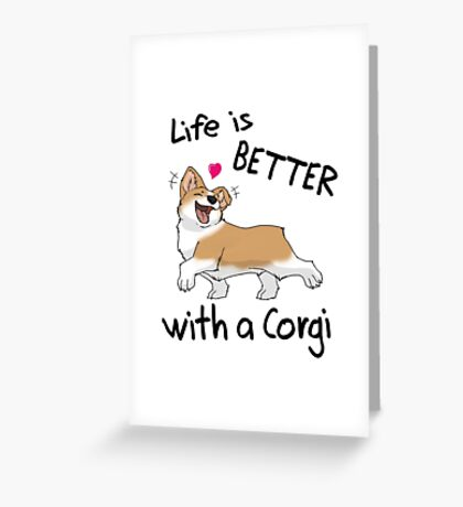 Life Is Better With A Corgi Dogs Funny Birthday Gift Shirt Greeting Card