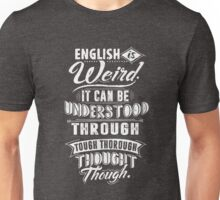English Is Weird Tee Shirt Funny Joke Text Quote Gift Top Unisex T-Shirt
