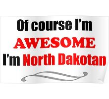 North Dakota Is Awesome Poster